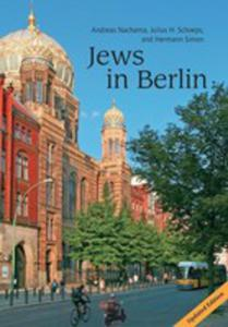 Jews In Berlin. A Comprehensive History Of Jewish Life And Jewish Culture In The German Capital Up To 2013 - 2849530104