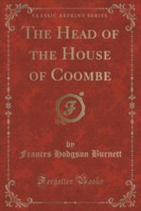 The Head Of The House Of Coombe (Classic Reprint) - 2852953383