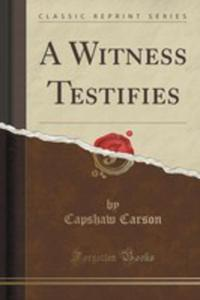 A Witness Testifies (Classic Reprint) - 2852889312