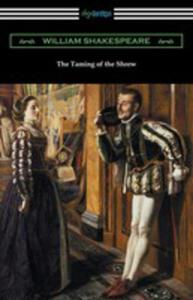 The Taming Of The Shrew (Annotated By Henry N. Hudson With An Introduction By Charles Harold Herford) - 2852922964