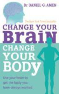 Change Your Brain, Change Your Body - 2839882441