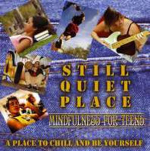 Still Quiet Place: Mindfulness For Teens - 2840343643