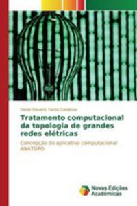 Tratamento Computacional Da Topologia De Grandes Redes Elétricas - 2857261476