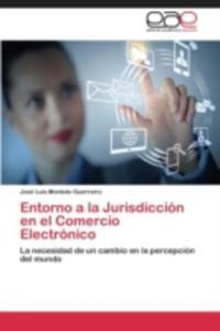 Entorno A La Jurisdiccion En El Comercio Electronico - 2860384476