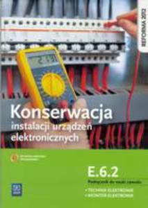 Konserwacja Instalacji Urządzeń Elektronicznych Podręcznik Do Nauki Zawodu Technik Elektronik Monter-elektronik E.6.2. - 2874018736