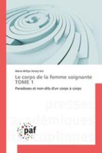 Le Corps De La Femme Soignante Tome 1 - 2857243531