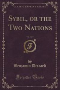 Sybil, Or The Two Nations, Vol. 3 Of 3 (Classic Reprint) - 2852892429