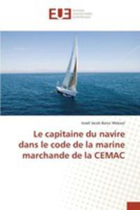Le Capitaine Du Navire Dans Le Code De La Marine Marchande De La Cemac - 2857259893