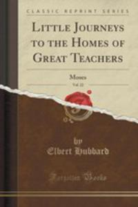 Little Journeys To The Homes Of Great Teachers, Vol. 22 - 2854789586
