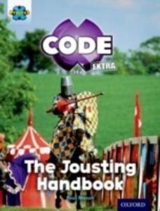 Project X Code Extra: Turquoise Book Band, Oxford Level 7: Castle Kingdom: The Jousting Handbook - 2840251761
