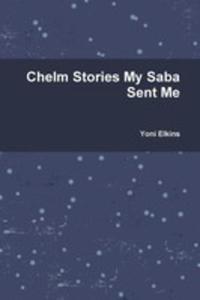 Chelm Stories My Saba Sent Me - 2852921097