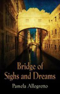 Bridge Of Sighs And Dreams - 2854835936