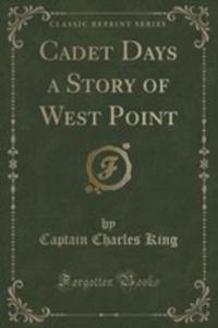 Cadet Days A Story Of West Point (Classic Reprint) - 2854728889