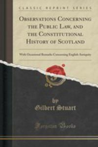 Observations Concerning The Public Law, And The Constitutional History Of Scotland - 2852953682