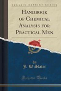 Handbook Of Chemical Analysis For Practical Men (Classic Reprint) - 2852902276