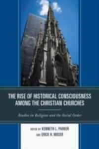 The Rise Of Historical Consciousness Among The Christian Churches - 2849923357