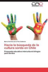 Hacia La Busqueda De La Cultura Sorda En Chile - 2860376420