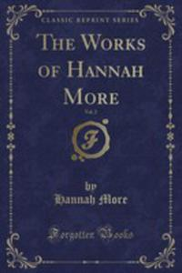 The Works Of Hannah More, Vol. 2 (Classic Reprint) - 2855732395