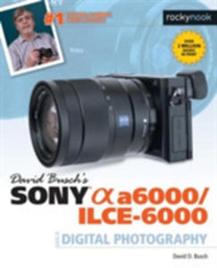 David Busch S Sony Alpha A6000/ilce-6000 Guide To Digital Photography - 2841715703