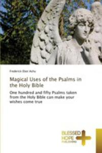 Magical Uses Of The Psalms In The Holy Bible - 2860667761
