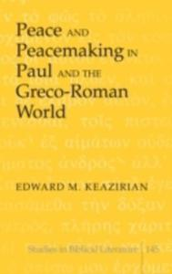 Peace And Peacemaking In Paul And The Greco-roman World - 2840433901