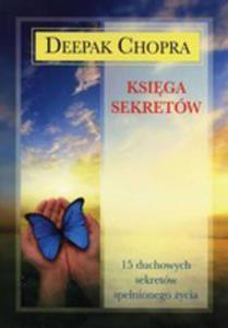 Księga Sekretów. 15 Duchowych Sekretów Spełnionego Życia - 2868659209