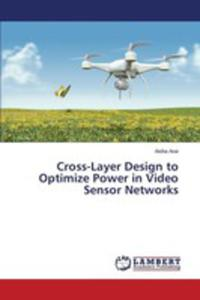 Cross-layer Design To Optimize Power In Video Sensor Networks - 2857267338