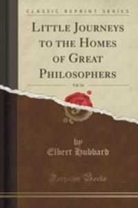 Little Journeys To The Homes Of Great Philosophers, Vol. 14 (Classic Reprint) - 2855164366
