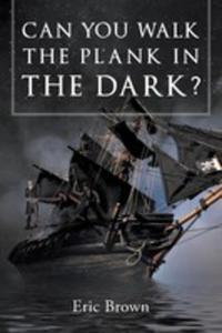 Can You Walk The Plank In The Dark? - 2853973949