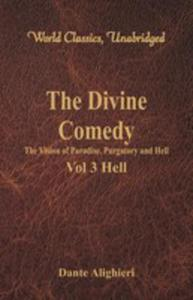 The Divine Comedy - The Vision Of Paradise, Purgatory And Hell - Vol 3 Hell (World Classics, Unabridged) - 2855802017