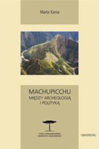 Machupicchu, Między Archeologią I Polityką - 2839498722