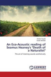 An Eco - Acoustic Reading Of Seamus Heaney's Death Of A Naturalist - 2857173913