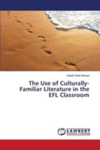 The Use Of Culturally-familiar Literature In The Efl Classroom - 2860635952