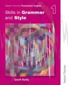 Nelson Thornes Framework English Skills In Grammar And Style - Pupil Book 1 - 2860023154