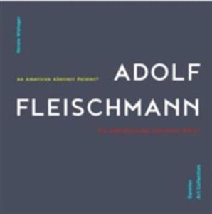 Adolf Fleischmann: An American Abstract Painter? - 2849526221