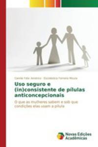 Uso Seguro E (In)consistente De Pílulas Anticoncepcionais - 2857262928