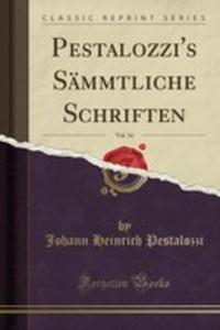 Pestalozzi's Sämmtliche Schriften, Vol. 14 (Classic Reprint) - 2854666822