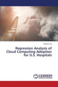 Regression Analysis Of Cloud Computing Adoption For U.s. Hospitals - 2857257239