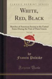 White, Red, Black, Vol. 2 Of 2 - 2853994844