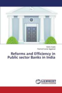 Reforms And Efficiency In Public Sector Banks In India - 2860663590