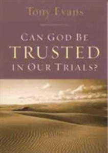 Can God Be Trusted In Our Trials? - 2846948387