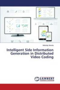 Intelligent Side Information Generation In Distributed Video Coding - 2857258991