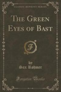 The Green Eyes Of Bast (Classic Reprint) - 2855135107