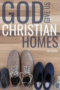 God Give Us Christian Homes - 2852943069