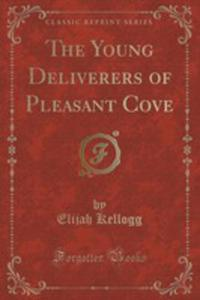 The Young Deliverers Of Pleasant Cove (Classic Reprint) - 2854730948