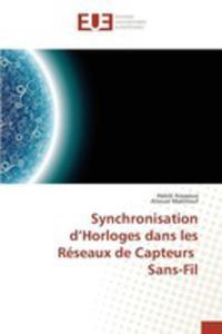 Synchronisation D'horloges Dans Les Réseaux De Capteurs Sans-fil - 2852953193