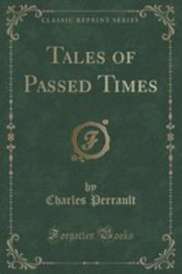 Tales Of Passed Times (Classic Reprint) - 2854682663