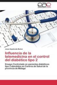 Influencia De La Telemedicina En El Control Del Diabetico Tipo 2 - 2860382539
