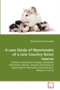 A Case Study Of Myomorphs Of A Low Country Forest Reserve - 2857110645