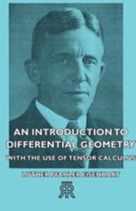 An Introduction To Differential Geometry - With The Use Of Tensor Calculus - 2840165792